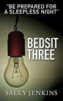 Bedsit Three: A Tale of Murder, Mystery and Love