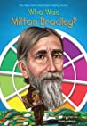 Who Was Milton Bradley? by Kirsten Anderson