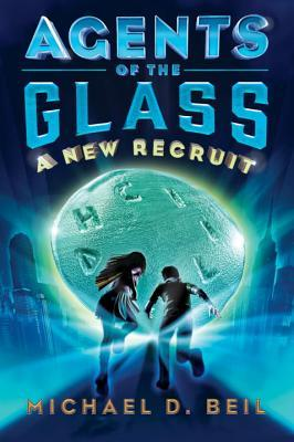 A New Recruit (Agents of the Glass, #1)