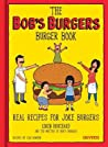 The Bob's Burgers Burger Book by Loren Bouchard