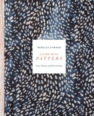 Living with Pattern by Rebecca Atwood