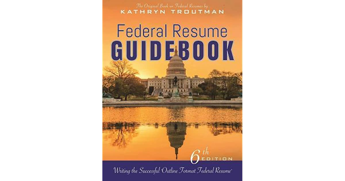 Federal Resume Guidebook Writing The Successful Outline Format