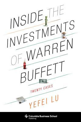 Inside the Investments of Warren Buffett  Twenty Cases-Columbia University Press (2016)