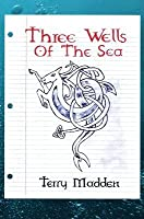 Three Wells of the Sea (Book #1)