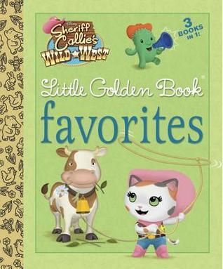 Sheriff Callie's Wild West Little Golden Book Favorites (Disney Junior: Sheriff Callie's Wild West)
