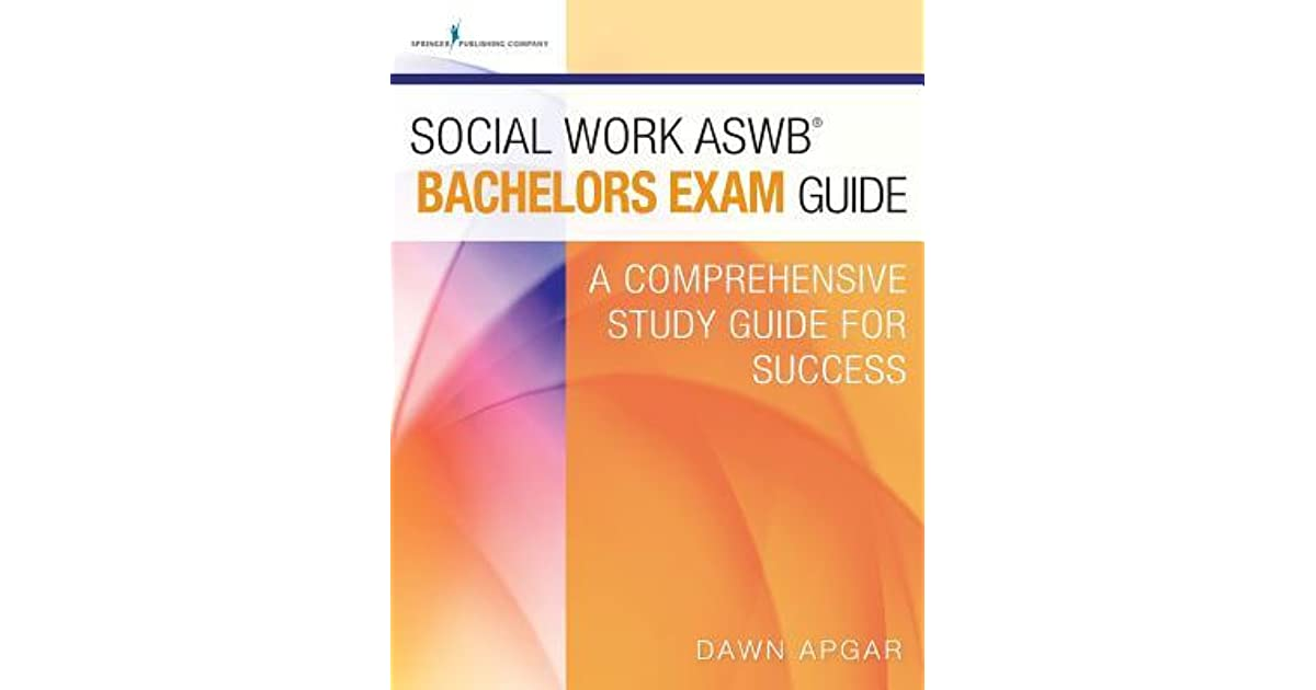 ASWB Bachelors Study Guide BSW Exam Prep /& Practice Test Questions for the Association of Social Work Boards Bachelors Exam
