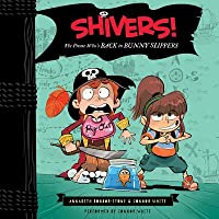 Shivers!: The Pirate Who's Back in Bunny Slippers
