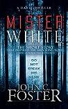 Mister White: The Short Story