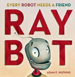 Raybot by Adam F. Watkins