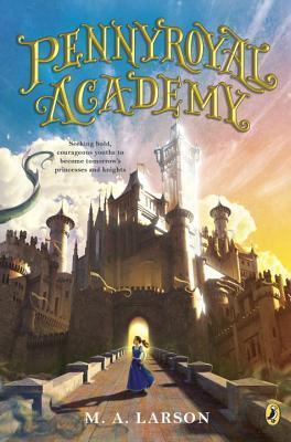 Pennyroyal Academy (Pennyroyal Academy, #1)