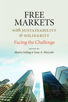 Free Markets with Sustainability and Solidarity Facing the Challenge