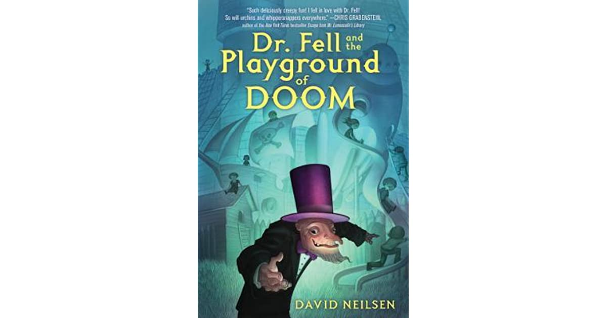 Dr  Fell and the Playground of Doom by David Neilsen