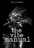 The Vibe Manual by Billy Chapata