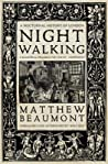 Nightwalking by Matthew Beaumont