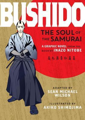 Bushido: The Soul of the samurai [a graphic novel]