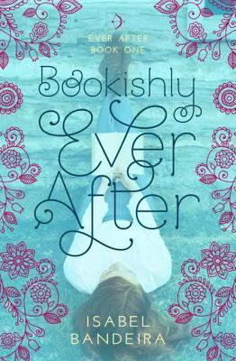 Bookishly Ever After by Isabel Bandeira
