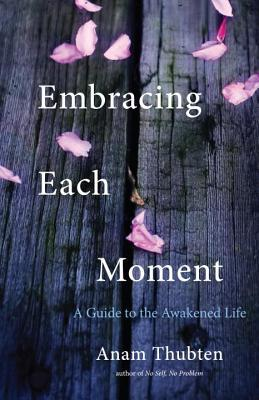 Embracing-Each-Moment-A-Guide-to-the-Awakened-Life