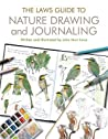 Laws Guide to Nature Drawing and Journaling by John Muir Laws