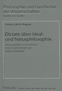Dictate Uber Ideal  Und Naturphilosophie (Philosophie Und Geschichte Der Wissenschaften)
