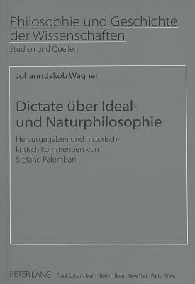 Dictate Uber Ideal  Und Naturphilosophie (Philosophie Und Geschichte Der Wissenschaften) (German Edition)