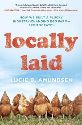 Locally Laid by Lucie B. Amundsen