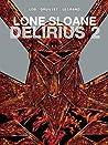 Lone Sloane Volume 3: Delirius 2