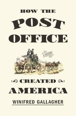 How-the-Post-Office-Created-America-A-History