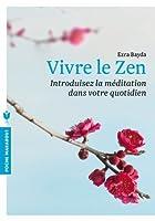 Vivre le zen (Poche)