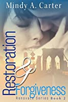 Restoration & Forgiveness (Renovate Book 2)
