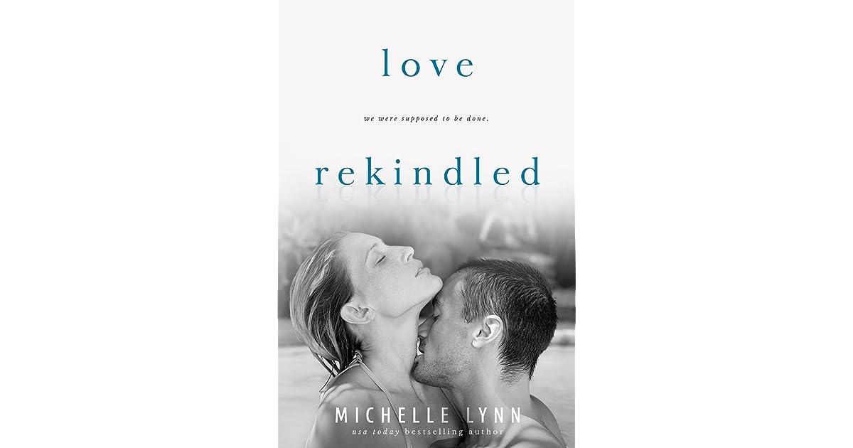 Love Rekindled (Love Surfaced, #2) By Michelle Lynn