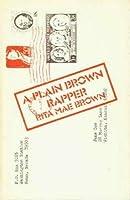 A Plain Brown Rapper