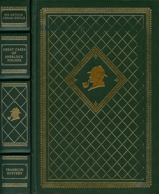 Great Cases of Sherlock Holmes (Franklin Library of Mystery Masterpieces) (Sherlock Holmes)