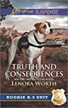 Truth and Consequences (Rookie K-9 Unit #2)