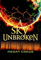 A Sky Unbroken (Earth and Sky)