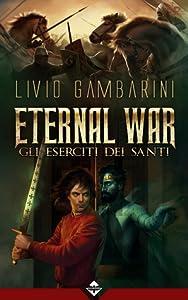 Gli Eserciti dei Santi (Eternal War, #1)