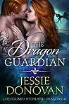 The Dragon Guardian (Lochguard Highland Dragons, #2)