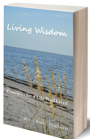 Living Wisdom by Rev. Chad C. Fernald