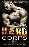 Hard Corps (Selected Sinners MC, #7)