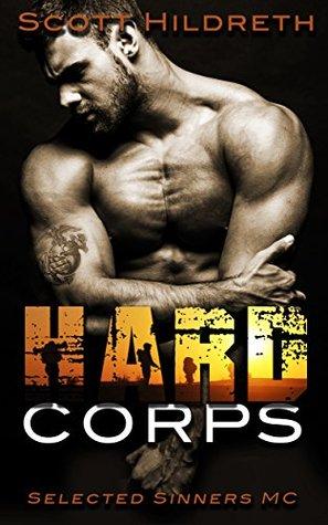 Hard Corps (Selected Sinners MC) Bk 7 - Scott Hildreth
