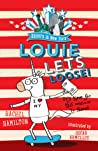 Louie Lets Loose! (Unicorn in New York, #1)