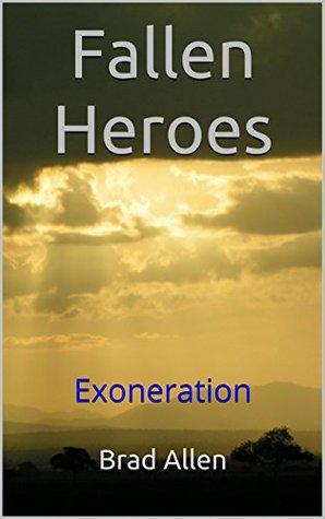 Fallen Heroes: Exoneration