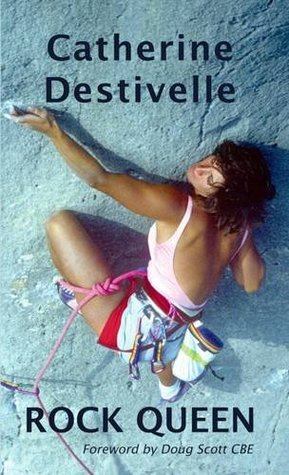 Rock Queen : Major Ascents from the World Famous French Climber