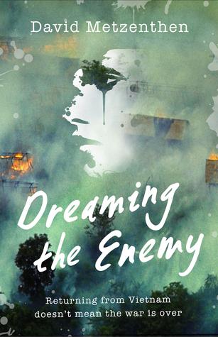 Dreaming the Enemy by David Metzenthen