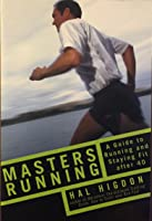 Masters Running: A Guide to Running and Staying Fit After 40