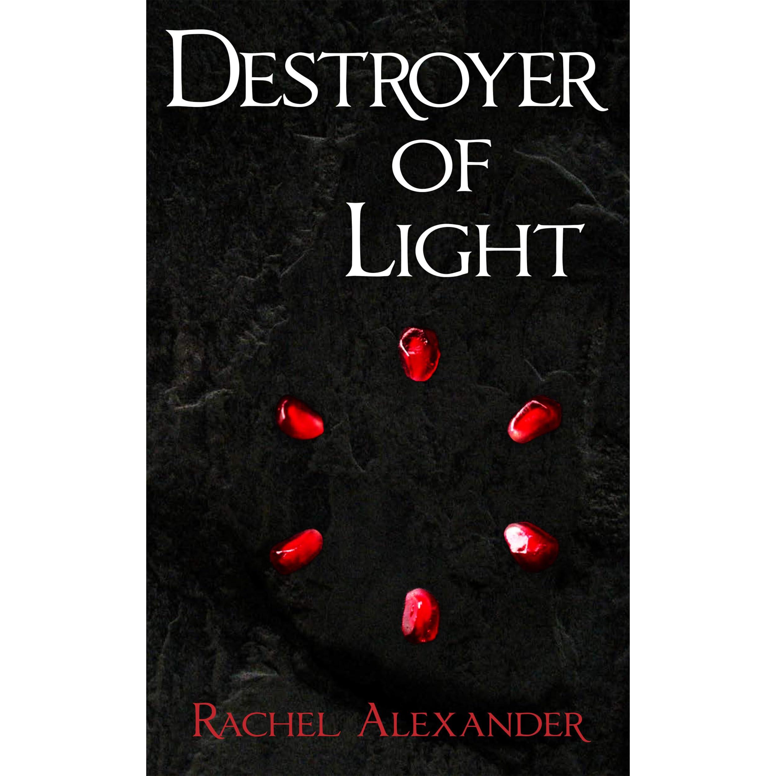 Destroyer of Light (Hades & Persephone #2) by Rachel Alexander