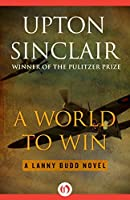 A World to Win (The Lanny Budd Novels Book 7)