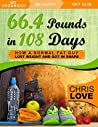 66 Pounds in 108 Days: How a Normal Fat Guy Lost Weight and Got In Shape