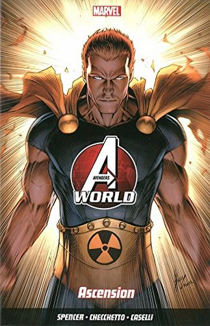 Avengers World, Volume 2: Ascension by Nick Spencer