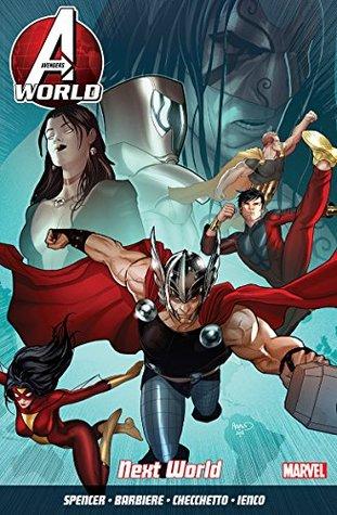 Avengers World, Volume 3: Next World by Nick Spencer