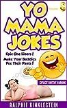 Fun & Humor: World's Funniest Yo Mama Jokes Part 8 (Encyclopedia): (kids jokes, short jokes, dirty jokes, momma jokes, good joke, mamma jokes, moma jokes). (Best Yo Mama Jokes ever Book 3)